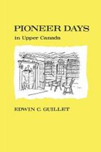 image of Pioneer Days in Upper Canada, (Canadian University Paperbooks, 30)