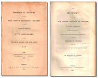 Historical Notices of the New North Religious Society in the Town of Boston, With Anecdotes of the Reverend Andrew and John Eliot &c. &c. [bound with] The History of the Old South Church in Boston, in Four Sermons Delivered May 9, & 16, 1830 Being the First and Second Sabbaths After the Completion of a Century from the First Occupancy of the Present Meeting House