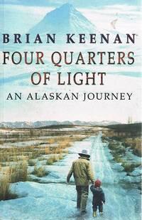 Four Quarters Of Light: An Alaskan Journey.