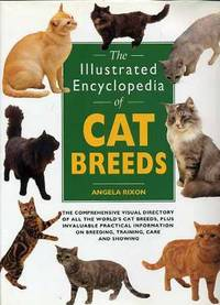 The Illustrated Encyclopedia of Cat Breeds by  Angela Rixon - Hardcover - 1995 - from YesterYear Books (SKU: 029912)