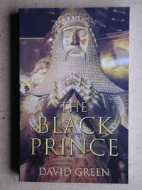 The Black Prince. by  David Green - Paperback - 2008 - from N. G. Lawrie Books. (SKU: 44595)