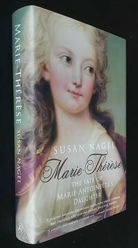 Marie Therese: The Fate of Marie Antoinette's Daughter