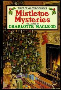 Mistletoe Mysteries by  Charlotte (Collected by) Macleod - Signed First Edition - 1989 - from Bookmarc's (SKU: EC27295BB)