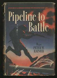 Pipeline to Battle: An Engineer's Adventures With The British Eighth Army