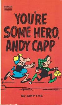 You're Some Hero, Andy Capp (Series: Andy Capp.)