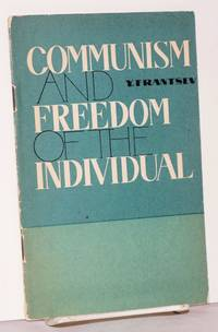 Communism and freedom of the individual by  Y Frantsev  - no date  - from Bolerium Books Inc., ABAA/ILAB (SKU: 137138)