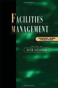 Facilities Management: Theory and Practice