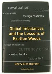 Global Imbalances and the Lessons of Bretton Woods Cairoli Lectures Series