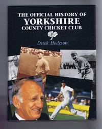 The Official History of Yorkshire County Cricket Club