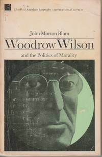 image of Woodrow Wilson and the Politics of Morality