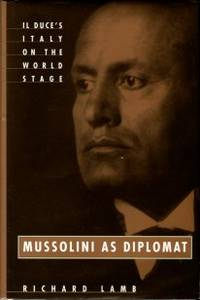 image of Mussolini As Diplomat: IL Duce's Italy On The World Stage