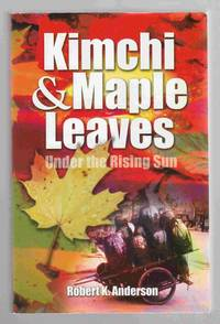 Kimchi and Maple Leaves under the Rising Sun The Story of the Involvement  of the Presbyterian Church in Canada with the Korean Christian Church in  Japan