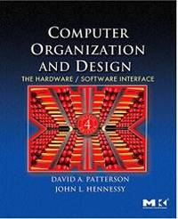 Computer Organization and Design, Fourth Edition: The Hardware/Software Interface (The Morgan...