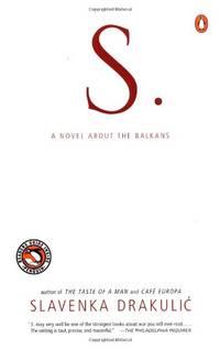 S.: A Novel About the Balkans