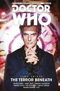 image of Doctor Who: The Twelfth Doctor - Time Trials Volume 1: The Terror Beneath