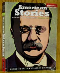 American Stories: A History fo the United States 3rd (Third ed.)
