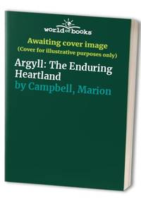 Argyll: The Enduring Heartland