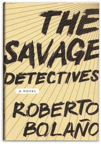 The Savage Detectives.