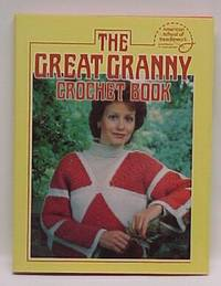 The Great Granny Crochet Book by American School of Needlework - 1979
