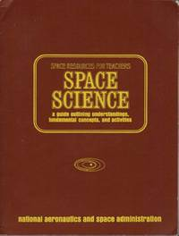 Space Resources for Teachers: Space Science: A Guide Outlining Understandings, Fundamental Concepts, and Activities