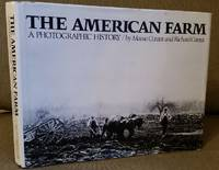 The American Farm: A Photographic History by Maisie M. Conrat; Richard F. Conrat; California Historical Society - 1st Edition. - 1977 - from Rob Briggs Books (SKU: 15062)