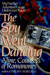 The Spy Went Dancing by  Aline Countess of Romanones - First edition - 1990 - from The Typographeum Bookshop and Biblio.co.uk