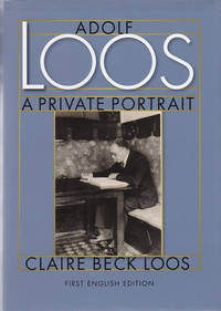 ADOLF LOOS: A Private Portrait.