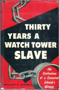 Thirty Years a Watch Tower Slave: The Confessions of a Converted Jehovah's Witness