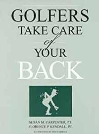 GOLFERS: TAKE CARE OF YOUR BACK by  Susan Carpenter - Paperback - 2000 - from Infinity Books Japan (SKU: RWARE0000039742)