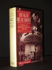 Binkie Beaumont: Eminence Grise of the West End Theatre 1933-1973