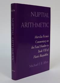 image of Nuptial Arithmetic: Marsilio Farcino's Commentary Onthe Fatal Number in Book VIII of Plato's Republic