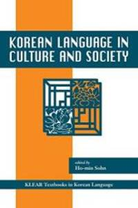 Korean Language in Culture and Society (KLEAR Textbooks in Korean Language)