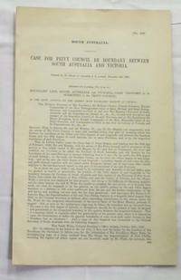 Case For Privy Council Re Boundary Between South Australia and Victoria [1885] by  SouthAustralia]  E. Deas [Honorable Colonial Secretary - Paperback - 1st thus - 1885 - from Adelaide Booksellers (SKU: BIB295001)