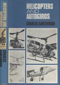 Helicopters and autogiros: A chronicle of rotating-wing Aircraft