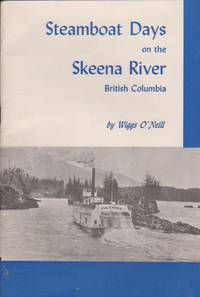 Steamboat Days on the Skeena River, British Columbia