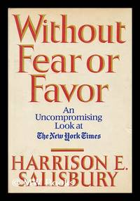 image of Without Fear or Favor : the New York Times and its Times / Harrison E. Salisbury