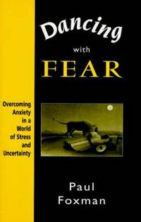 image of Dancing with Fear : Overcoming Anxiety in a World of Stress and Uncertainty