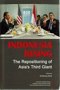 Indonesia Rising: The Repositioning Of Asia's Third Giant