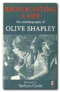 Broadcasting a Life  The Autobiography of Olive Shapley