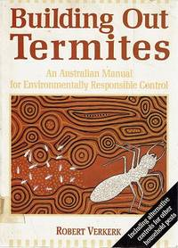 Building Out Termites: An Australian Manual For Environmentally Responsible Control