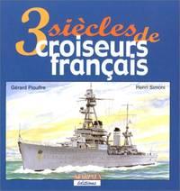Trois siècles de croiseurs français