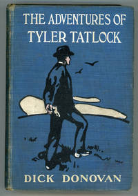 THE ADVENTURES OF TYLER TATLOCK, PRIVATE DETECTIVE ... By Dick Donovan [pseudonym]