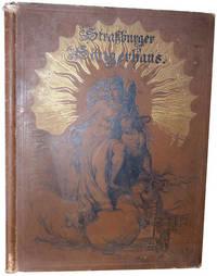 Strassburger Sängerhaus. Sammlung bisher ungedruckter musikalischer und poetischer Blätter in autographischer Darstellung dem Strassburger Männer-Gesangverein gewidmet von : (. . .)