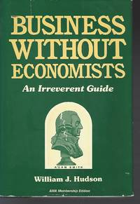 Business Without Economists: An Irreverent Guide