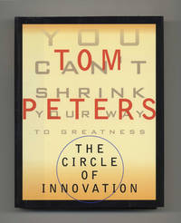 The Circle of Innovation: You Can't Shrink Your Way to Greatness  - 1st  Edition/1st Printing