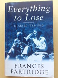 Everything to Lose - Diaries 1945-1960.
