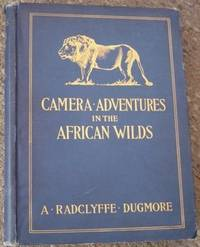 CAMERA ADVENTURES IN THE AFRICAN WILDS