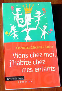 Viens chez moi, j'habite chez mes enfants by  Danielle Michel-Chich - Paperback - Signed First Edition - 1996 - from Rainy Day Paperback Exchange and Biblio.com