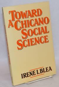 Toward a Chicano Social Science