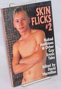image of Skin Flicks #2 naked auditions & other gay erotic tales